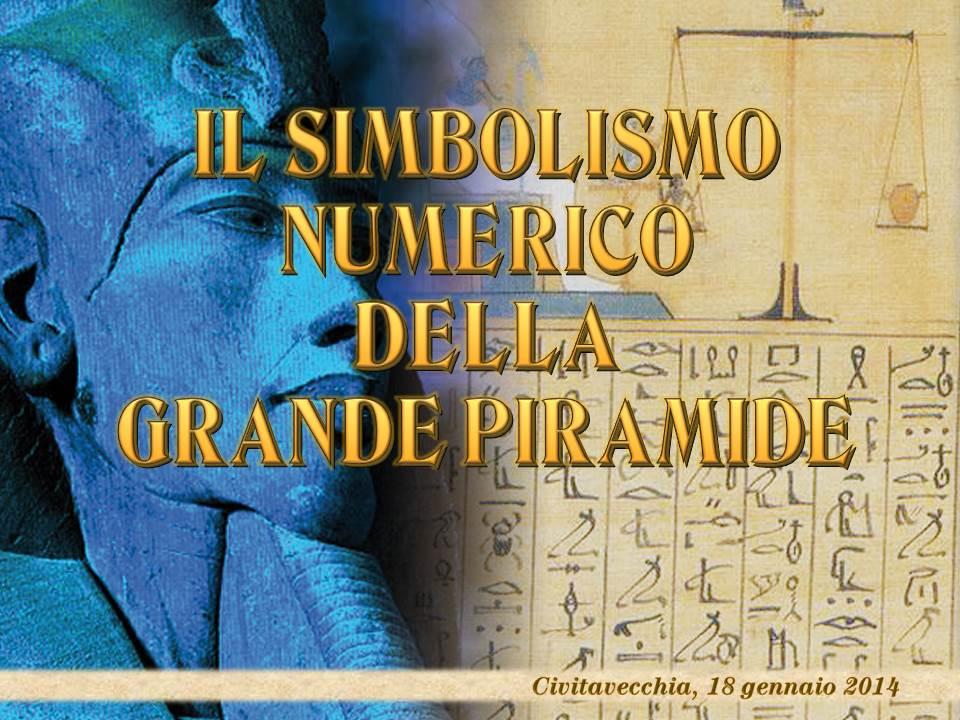 Simbolismo Numerico e Geometrico della Grande Piramide 2014